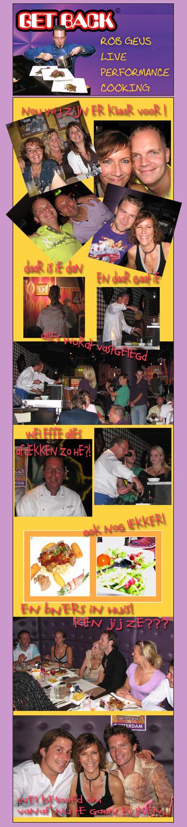 Meneer de smaakpolitie-agent Rob Geus, een avondje aan de kook in de Rotterdamse Get Back !